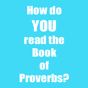How do you read Proverbs